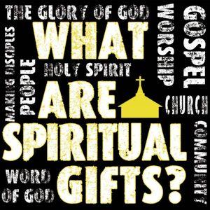 Love and Spiritual Gifts - Audio