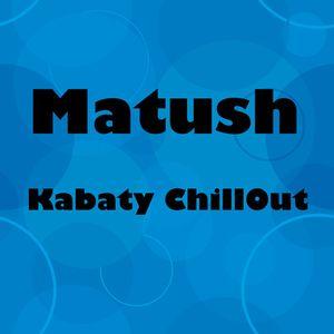 Matush - Kabaty ChillOut set 06.06.11