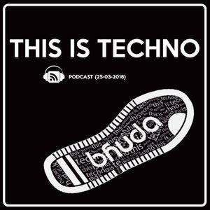 This is Techno (25 03-2016) @ Bhuda
