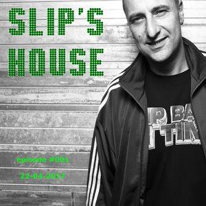 Slipmatt - Slip's House #001