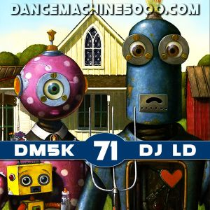Dance Machine 5000 Podcast Episode 71: Industrial, EBM, Synthpop, Electro, Dance
