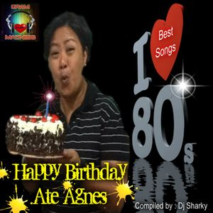 Best Music Of 80s BDAY MUSIC SET FOR AGNES