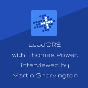 LeadORS with Thomas Power, interviewed by Martin Shervington