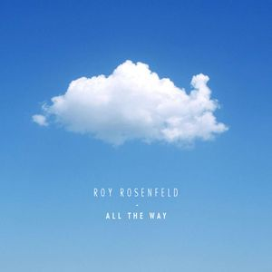 Roy Rosenfeld - All The Way