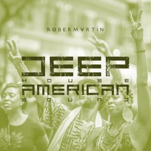 """Deep House American Sound • 2 """"Looking for the sweet rhythm"""""""