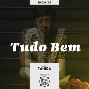 TUDO BEM #04 - Hosted by Tahira