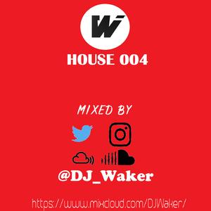 HOUSE 004 #THEEND - DJ Waker