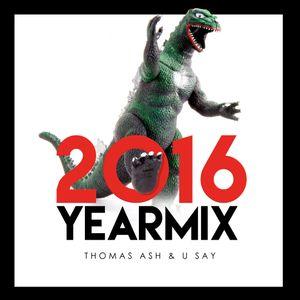 #2016Yearmix |Thomas Ash x DJ U Say