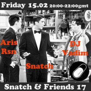 SNATCH PILLSRADIO S02E43 SNATCH & FRIENDS 17 : ARIS RSN + DJ VADIM