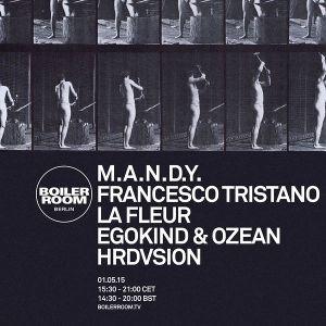 M.A.N.D.Y.  - Live At Boiler Room (Berlin) - 01-May-2015