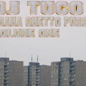 Dj Tuco - Praha Ghetto Pussy Vol.1