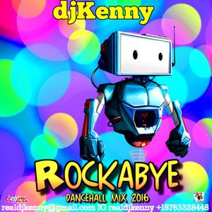 DJ KENNY ROCKABYE DANCEHALL MIX DEC 2016