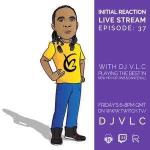 Initial Reaction Show Episode 37