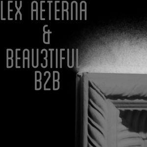 Lex Aeterna & Beau3tiful B2B