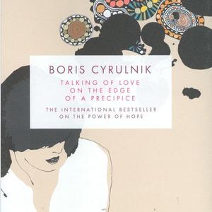 Boris Cyrulnik - Talking of love on the edge of a precipice
