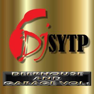 Dj SYTP Deep House And Garage Mix Vol.1