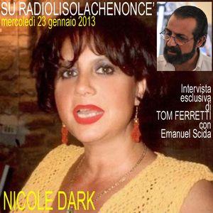 INTERVISTA ALLA SCRITTICE NICOLE DARK CON TOM FERRETTI ED EMANUEL SCIDA