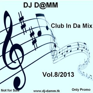 DJ_D@MM - Club In Da Mix Vol.8_2013