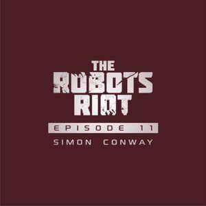 The Robots Riot. Episode 11: Simon Conway
