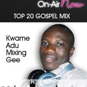 Kwame Adu - Mixing Gee - 260817 - @Top20GospelMix