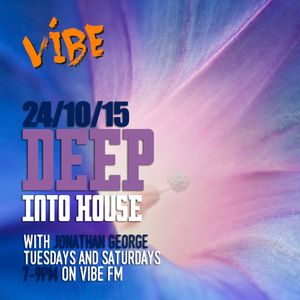 Deep into House live on VibeFM 24th October 2015