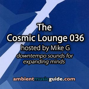 The Cosmic Lounge 036 hosted by Mike G (November 3rd 2013)