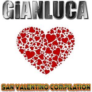 GiANLUCA - San Valentino Compilation