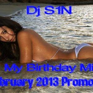 Dj S1N - My Birthday MegaMIX (February 2k13 Promo MIX)