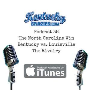 Podcast 38: Win Over North Carolina, UK vs. UL Rivalry