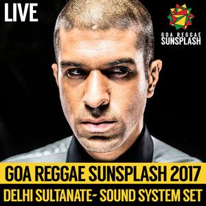 Delhi Sultanate - Goa Sunsplash 2017 - Sound System Set (LIVE)