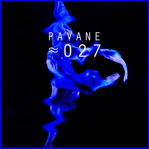 Mouvement Planant Cloudcast ≈ 027 - PAVANE