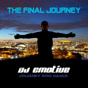 The Final Journey - DJ Emotive - 6 Hours of Old Skool Prog House and Trance Classics