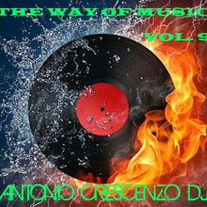 The Way of Music Vol.9 (Antonio Crescenzo's podcast)