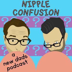 Nipple Confusion 056: It's Episode 56! (Glockenspiel v  Xylophone)