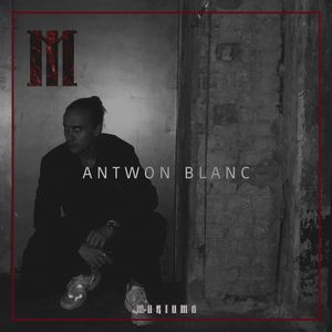 MURTUMA Presents: Antwon Blanc