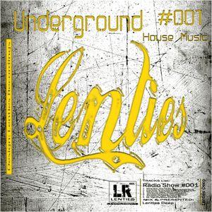 Underground House Music - Radio #001 [Mixed & Presented by Lenties Deep]
