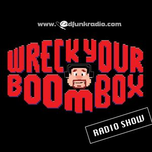 DJ Ed Funk @  Wreck Your Boombox(Hip Hop edition)