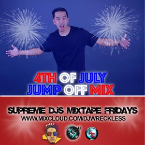Supreme Mixtape Friday's (4th Of July Weekend) Jump Off Mix! 07/03/2015