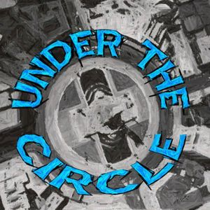 Episode 4 of Under The Circle Podcast