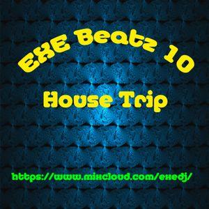 EXE Beatz 10 - House - Club Trip