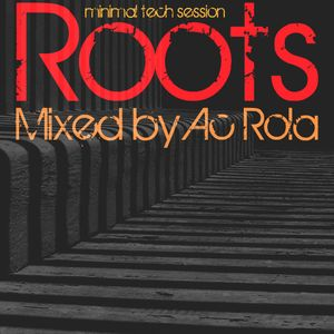 [Roots] minimal tech session // mixed by Ac Rola ...N'joy it !!!