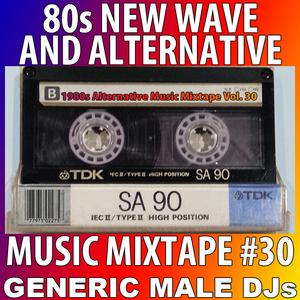 80s New Wave / Alternative Songs Mixtape Volume 30
