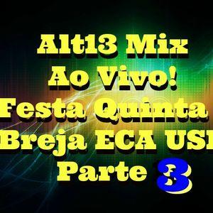Alt13 - Primer Mix 2014 (Ao Vivo) Parte 3