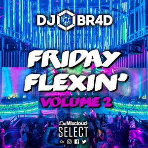 Friday Flexin' Volume 2 - RnB, Hiphop, Pop, Old School, House, Dance