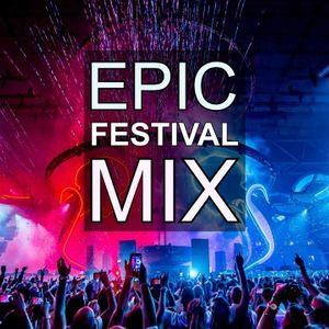 EPIC FESTIVAL MIX 2017 - EDM MUSIC by Djsesion com LiveSets