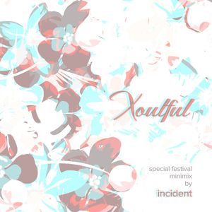 Xoulful Special - Festival Edition Minimix By: INCIDENT