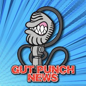 GUT PUNCH NEWS #742 (21-AUG–2019)