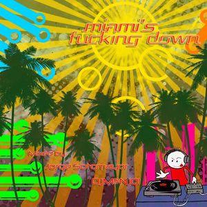 Miami's Fucking Down - Mixed by Jorge Sotomayor / DjM@NjOl