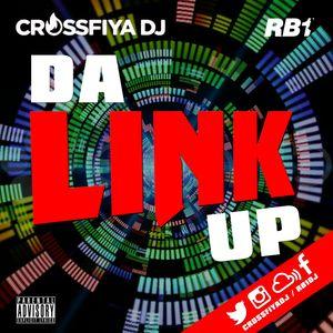 Crossfiya and Rb1 Presents Da Link Up