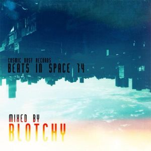 Beats In Space 14 mixed by Blotchy